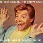 Senator Al Franken spoofing the Positive Thinking Movement as Stuart Smalley from SNL
