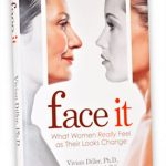 Face It! What Women Really Feel as Their Looks Change, The Book
