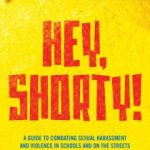 """Hey Shorty!"" A Tall Lesson On Sexual Harassment"