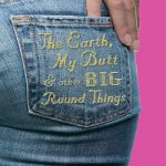The_Earth,_My_Butt,_and_Other_Big_Round_Things_cover