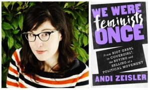 Andi Zeisler We Were Feminists Once Review by Aya de Leon