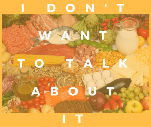 image of different food with the text i don't want to talk about it