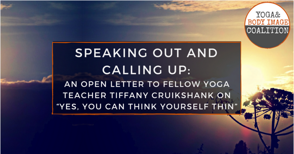 "An open letter to fellow yoga teacher on ""Yes, you can think yourself thin."""